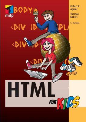 HTML für Kids, m. CD-ROM, Neuausgabe, Robert R. Agular, Thomas Kobert