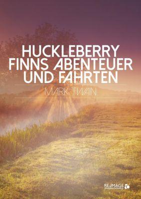 Huckleberry Finns Abenteuer und Fahrten, Mark Twain