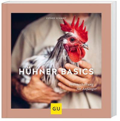Hühner Basics - Esther Schmidt |