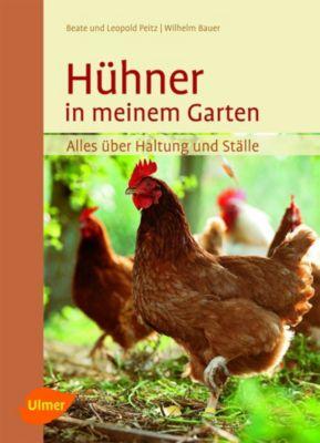 Hühner in meinem Garten, Beate Peitz, Leopold Peitz, Wilhelm Bauer