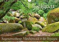 Huelgoat - Sagenumwobener Märchenwald in der Bretagne (Wandkalender 2019 DIN A4 quer), k.A. LianeM