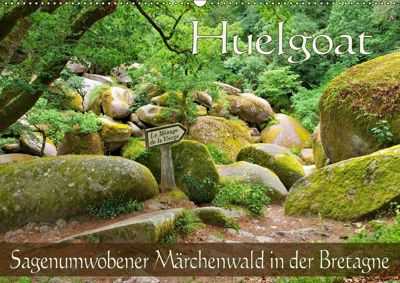 Huelgoat - Sagenumwobener Märchenwald in der Bretagne (Wandkalender 2019 DIN A2 quer), LianeM