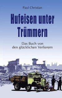 Hufeisen unter Trümmern - Christian Paul Steingrobe pdf epub