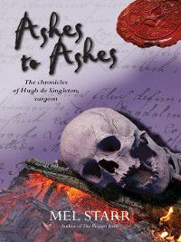 Hugh de Singleton, Surgeon Chronicles: Ashes to Ashes, Mel Starr
