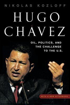 Hugo Chavez, Nikolas Kozloff