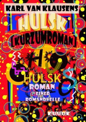 HULSK - KURZUMROMAN, Karl van Klausens