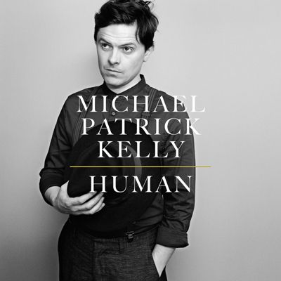 Human, Michael Patrick Kelly