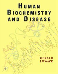 Human Biochemistry and Disease, Gerald Litwack