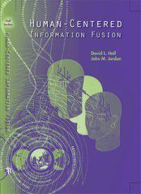 Human-Centered Information Fusion, David L Hall, John M Jordan
