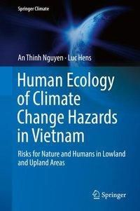 Human Ecology of Climate Change Hazards in Vietnam, An Thinh Nguyen, Luc Hens