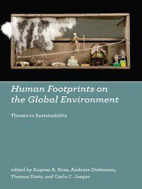 Human Footprints on the Global Environment, Andreas Diekmann, Carlo C. Jaeger, Thomas Dietz, Eugene A. Rosa