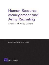 Human Resource Management and Army Recruiting, James N. Dertouzos, Steven Garber