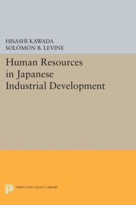 Human Resources in Japanese Industrial Development, Hisashi Kawada, Solomon B. Levine