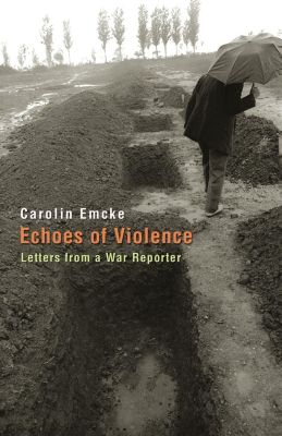 Human Rights and Crimes against Humanity: Echoes of Violence, Carolin Emcke