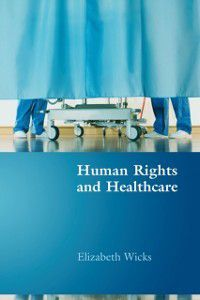 Human Rights and Healthcare, Elizabeth Wicks