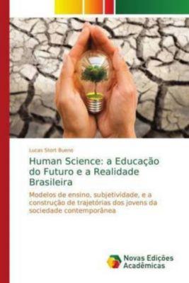 Human Science: a Educação do Futuro e a Realidade Brasileira, Lucas Stort Bueno