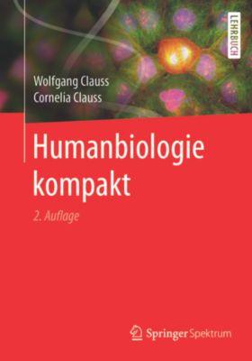 Humanbiologie kompakt, Wolfgang Clauss, Cornelia Clauss