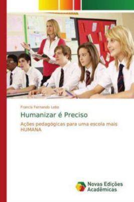 Humanizar é Preciso, Francis Fernando Lobo