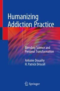 Humanizing Addiction Practice, Antoine Douaihy, H. Patrick Driscoll
