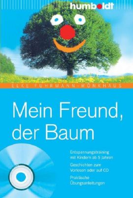 humboldt - Eltern & Kind: Mein Freund, der Baum, Elke Fuhrmann-Wönkhaus