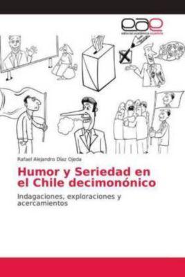 Humor y Seriedad en el Chile decimonónico, Rafael Alejandro Díaz Ojeda