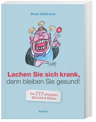 Humorbuch: Lachen Sie sich krank, dann bleiben Sie gesund, René Hildbrand