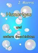 Humoriges und andere Geschichten, J. Morris