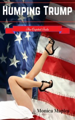 Humping Trump: The Capital Tails, Monica Maples