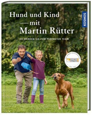 Hund und Kind - mit Martin Rütter, Martin Rütter, Andrea Buisman