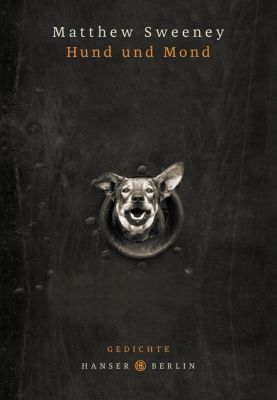 Hund und Mond - Matthew Sweeney |