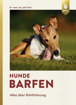 Hunde barfen - Julia Fritz |