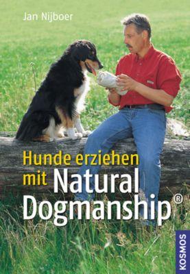 Hunde erziehen mit Natural Dogmanship, Jan Nijboer