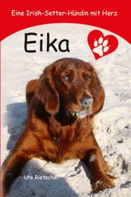 Hundegeschichten: Eika, Ute Rietschel
