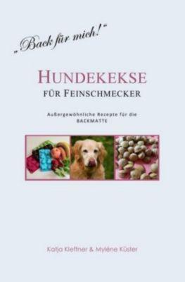 Hundekekse für Feinschmecker - Außergewöhnliche Rezepte für die BACKMATTE