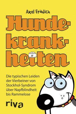 Hundekrankheiten - Axel Fröhlich |