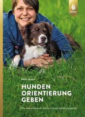 Hunden Orientierung geben - Karin Actun |