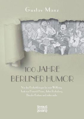Hundert Jahre Berliner Humor - Gustav Manz  