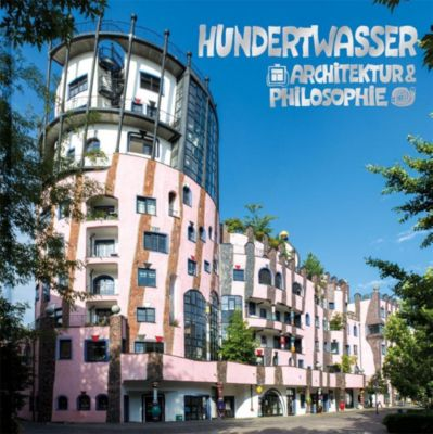 Hundertwasser Architektur & Philosophie - Grüne Zitadelle