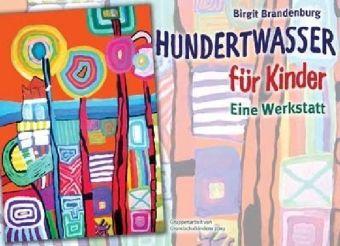 Hundertwasser für Kinder, Birgit Brandenburg