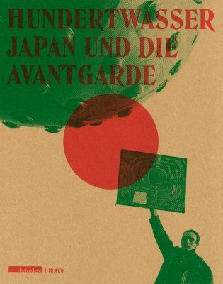 Hundertwasser, Japan und die Avantgarde