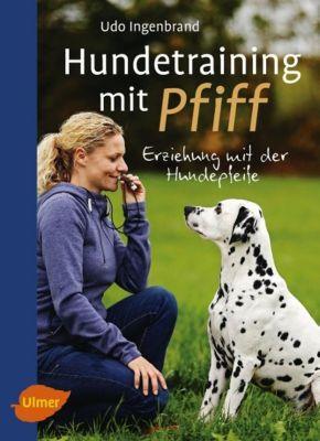 Hundetraining mit Pfiff - Udo Ingenbrand |