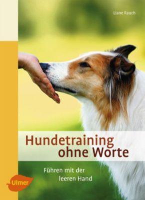 Hundetraining ohne Worte, Liane Rauch
