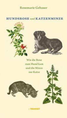 Hundsrose und Katzenminze - Rosemarie Gebauer |