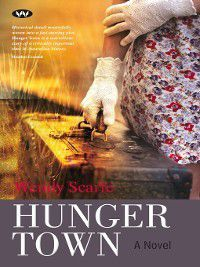 Hunger Town, Wendy Scarfe