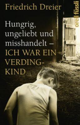 Hungrig, ungeliebt und misshandelt, Friedrich Dreier
