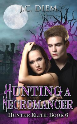 Hunter Elite: Hunting a Necromancer (Hunter Elite, #6), J.C. Diem
