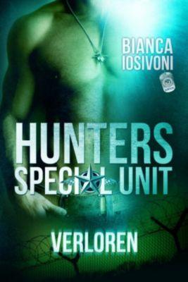HUNTERS - Special Unit Band 3: Verloren, Bianca Iosivoni