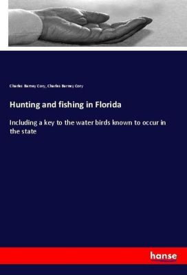 Hunting and fishing in Florida, Charles Barney Cory