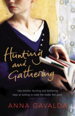 Hunting and Gathering, Anna Gavalda