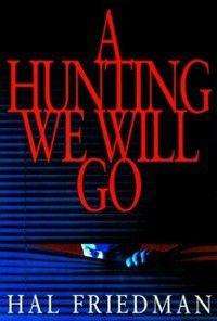 Hunting We Will Go, Hal Friedman